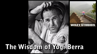 The Wisdom of Yogi Berra