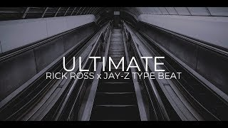 "Rick Ross JAY-Z Type Beat ""Ultimate"" || Free Type Beat 2019"