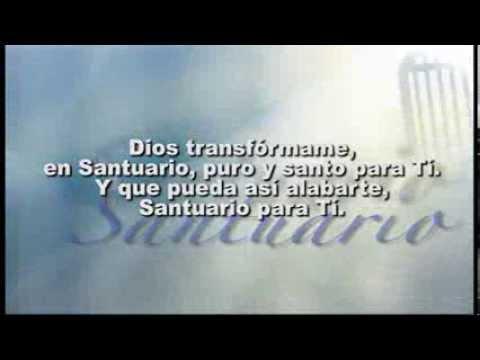 dios transformame en santuario