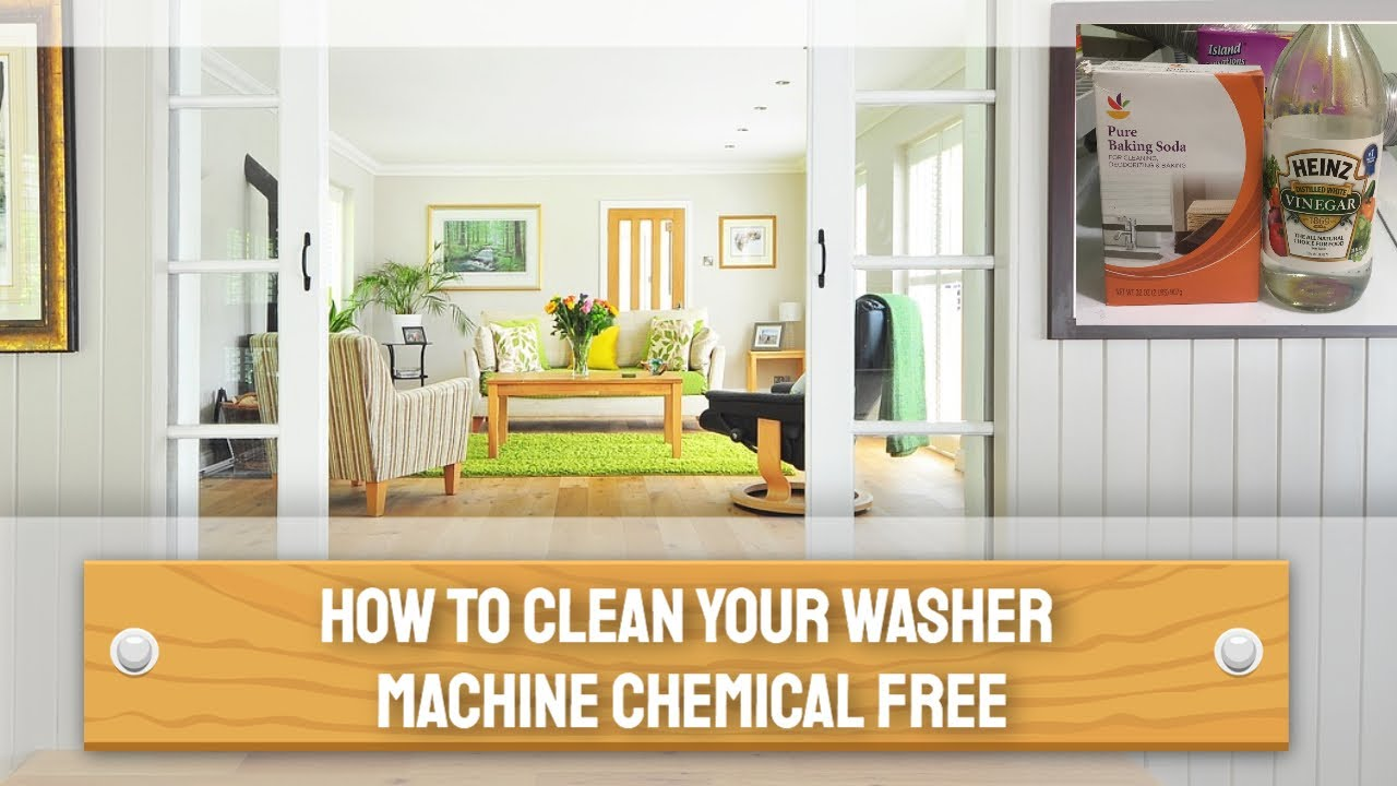 How to Clean your Washer Machine chemical free