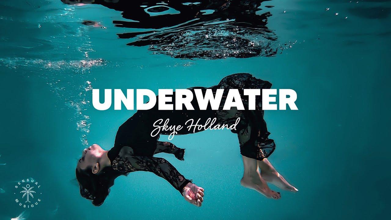 Skye Holland - Underwater (Lyrics)