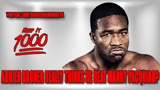 Adrien Broner REALLY Thinks He Beat Manny Pacquiao! | Keep It 1000
