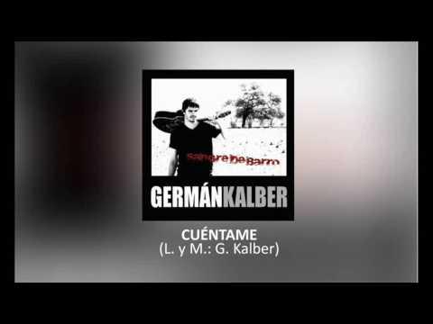 Cuéntame · GERMÁN KALBER