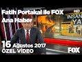 Maskeli saldırganlar markettekileri yakacaklardı! 16 Ağustos 2017 Fatih Portakal ile FOX Ana Haber