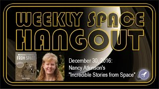 Weekly Space Hangout - Dec 30, 2016: Nancy Atkinson's
