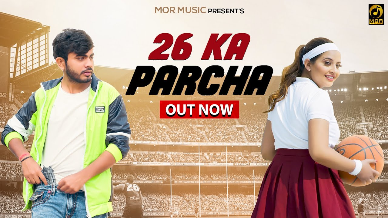 26 Ka Parcha (Official Video)  Amanraj Gill & Sunaina || New Haryanvi Song 2021|| Mor Music