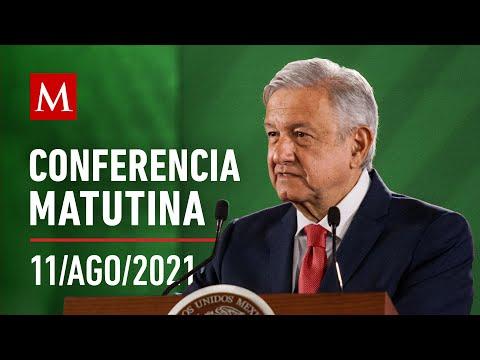 Conferencia matutina de AMLO, 11 de agosto de 2021