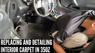 DEEP CLEANING AND REPLACING FULL INTERIOR CARPET ON 2003 NISSAN 350Z DE!