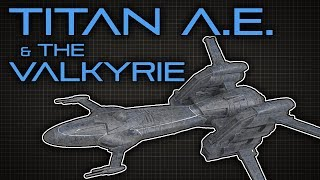 Titan A. E. & Die Walküre