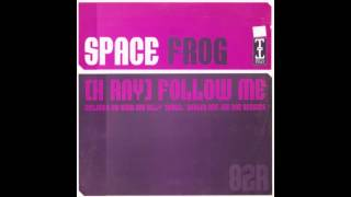 Space Frog - Follow Me (Mr Bishi Remix)