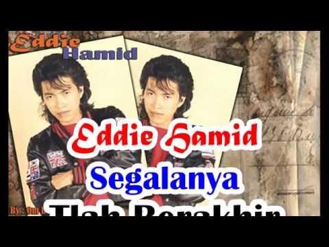 Segalanya Telah Berakhir - Eddie Hamid + Lirik
