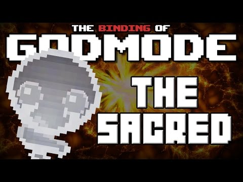 GODMODE - The Binding of Isaac Afterbirth Mod [The Sacred]