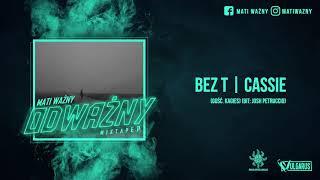Mati Ważny - [06/07] - Bez T   Cassie feat. Kagies (OFICJALNY ODSŁUCH)