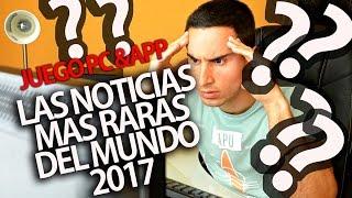LAS NOTICIAS MAS RARAS DEL MUNDO 2017, reaccionando al verlas
