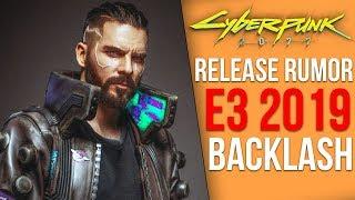 Cyberpunk 2077 News - Release Date Leak?, E3 2019 Backlash, Mod Support