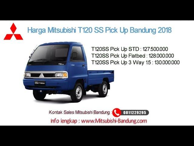 Harga Mitsubishi T120 SS Pick Up 2018 Bandung dan Jawa Barat | 0811229295