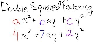 How to Solve Double Squared Factoring   ax^2+bxy+cy^2