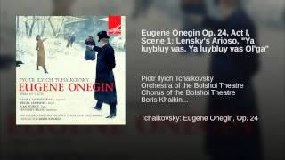 Eugene Onegin Op. 24, Act I, Scene 1: Lensky