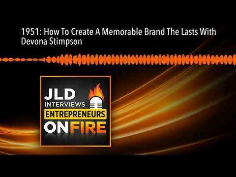 1951: How To Create A Memorable Brand The Lasts With Devona Stimpson