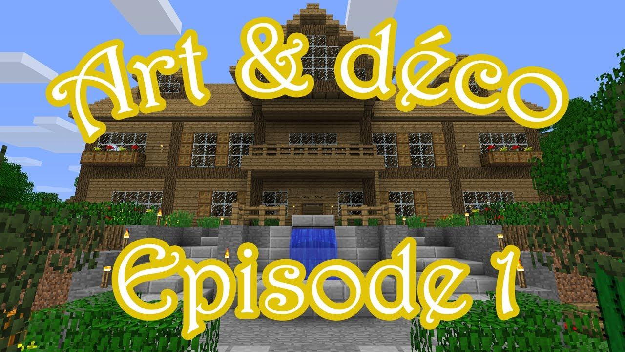Minecraft art d co episode 1 youtube for Revue art et decoration