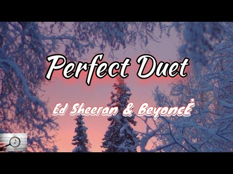 ed-sheeran-‒-perfect-duet-(lyrics)-ft.-beyonce