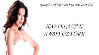 Ebru Yaşar ~ Sekiz ve Dokuz (SÖZLERİYLE)