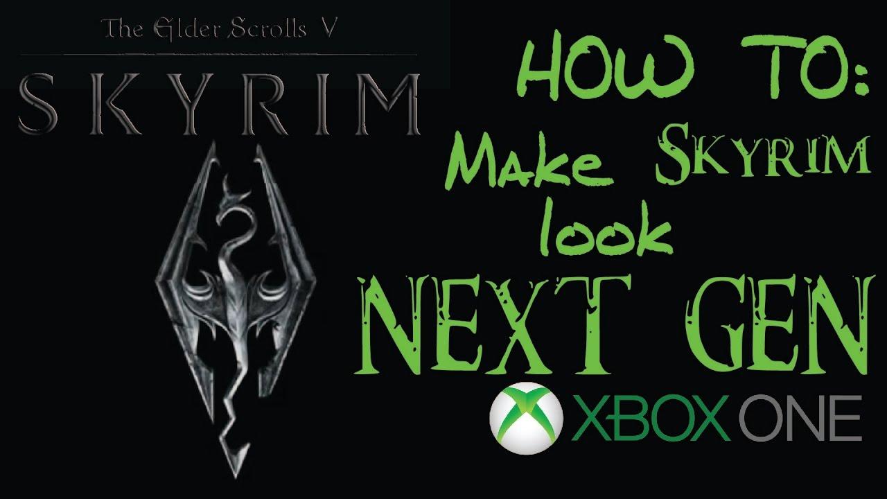 How To Make Skyrim look NEXT GEN!!! - Skyrim Mods - Xbox One