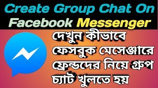 How To Create a Group Chat On Facebook Messenger   Bangla Tutorial