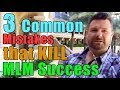 3 Common Mistakes that Kill Network Marketing Success