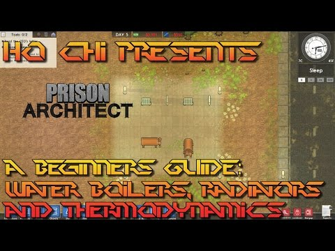 Prison Architect - A Beginners Guide: Water Boilers, Radiators and Thermodynamics