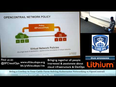 Bring a Cowboy to Your Cattle Farm-Solving Kubernetes Networking w/OpenContrail