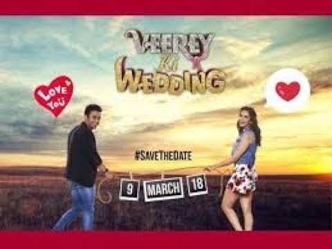 Film India Terbaru 2018 Veerey Ki Wedding Official Trailer