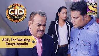Your Favorite Character   ACP Pradyuman, The Walking Encyclopedia   CID