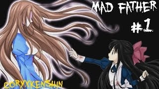 Horror Games! - Mad Father [1]   I Should Voice Act!