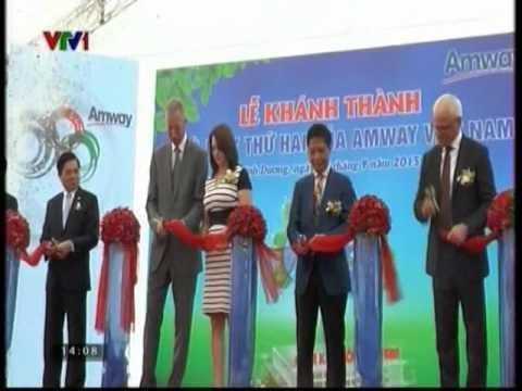 VTV1- AMWAY Việt Nam Khánh Thành Nhà Máy 25 triệu USD tại Bình Dương
