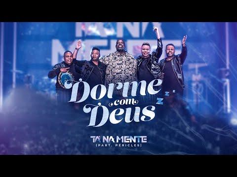 Tá Na Mente – Dorme com Deus (Letra) ft. Péricles