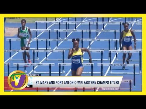 St. Mary & Port Antonio Win Jamaica Eastern Champs Titles   TVJ Sports News