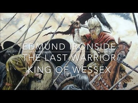Edmund Ironside: The Last Warrior King of Wessex