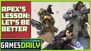Apex's Lesson: Let's Be Better - Kinda Funny Games Daily 08.20.19