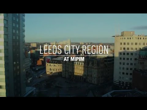 Why you need to join Leeds City Region at MIPIM