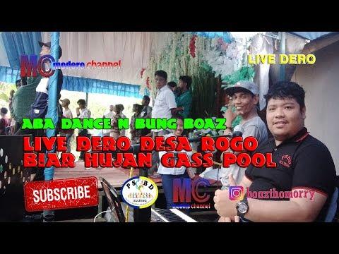 LIVE DERO DESA ROGO BIAR HUJAN GASS POOL - ABA DANCE N BUNG BOAZ 2019