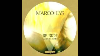 Marco Lys - Be Rich (Bazu Remix)
