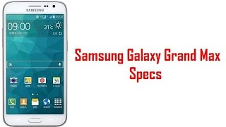 Samsung Galaxy Grand Max Features