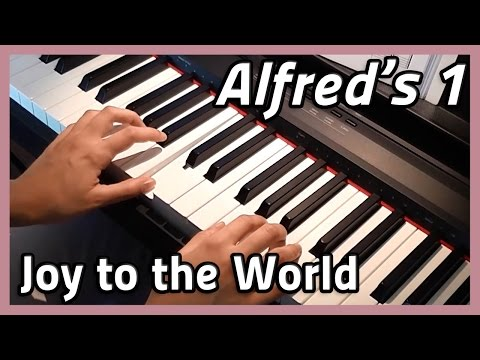 ♪ Joy to the World ♪ Piano | Alfred's 1