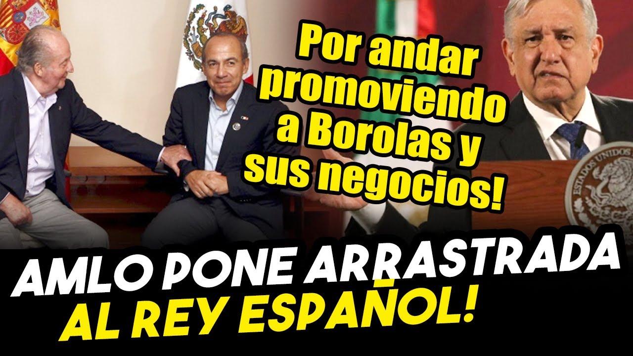 Obrador pone tremenda arrastrada al rey de España