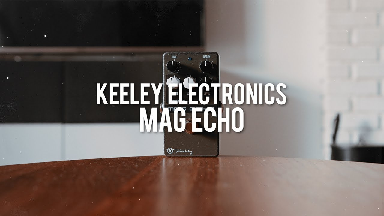 Keeley Electronics Mag Echo Demo Youtube