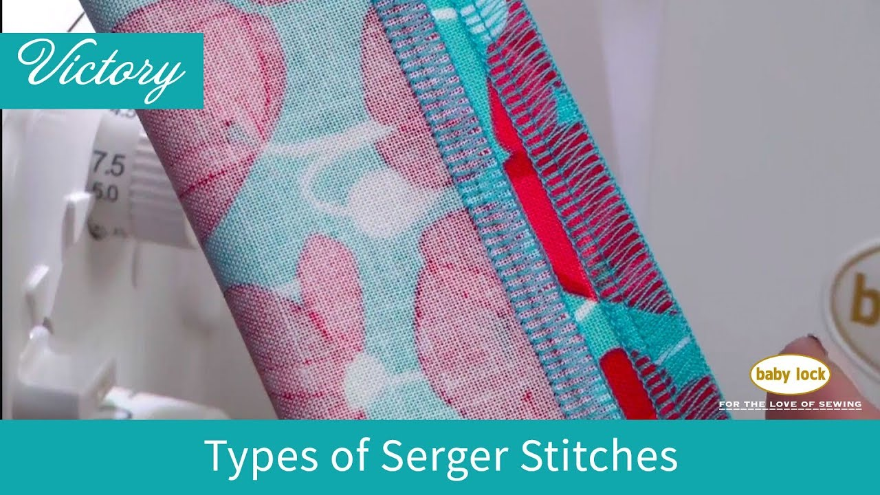 Types of Serger Stitches on the Victory - Baby Lock