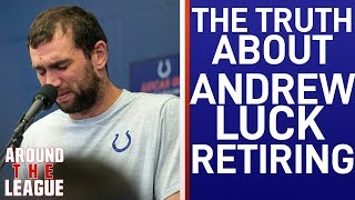 THE TRUTH ABOUT ANDREW LUCK'S RETIREMENT