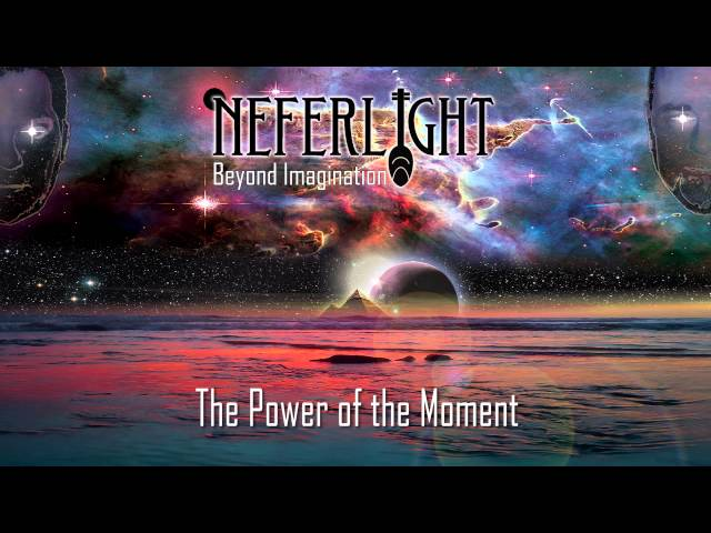 Neferlight - The Power Of The Moment