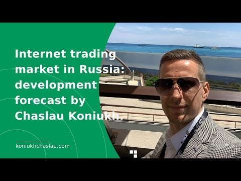 Internet trading market in Russia: development forecast by Chaslau Koniukh.
